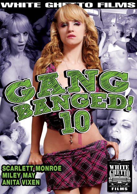 Gang Banged #10