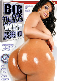Big Black Wet Asses #11