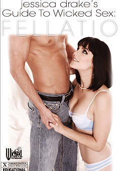 jessica drakes Guide to Wicked Sex: Fellatio DVD