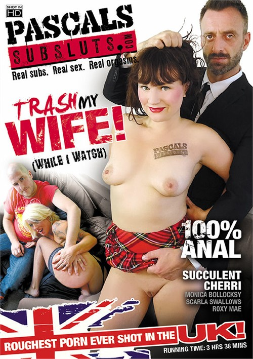 Trash My Wife! (While I Watch)