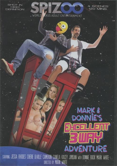 Mark & Donnie's Excellent 3Way Adventure