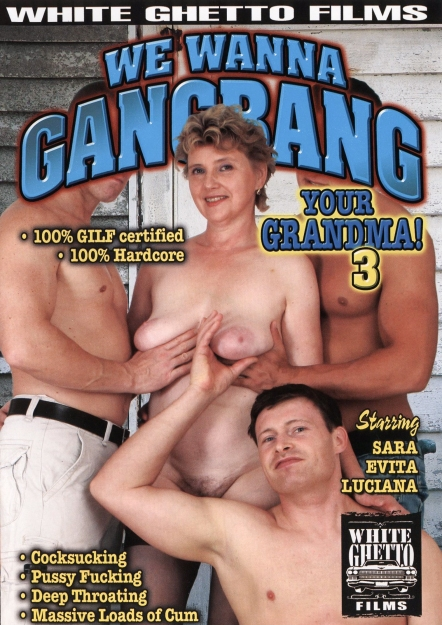 We Wanna Gangbang Your Grandma #03