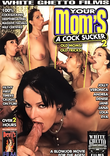 Mom s A Cock Sucker #02