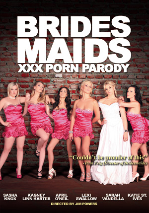 Bridesmaids XXX