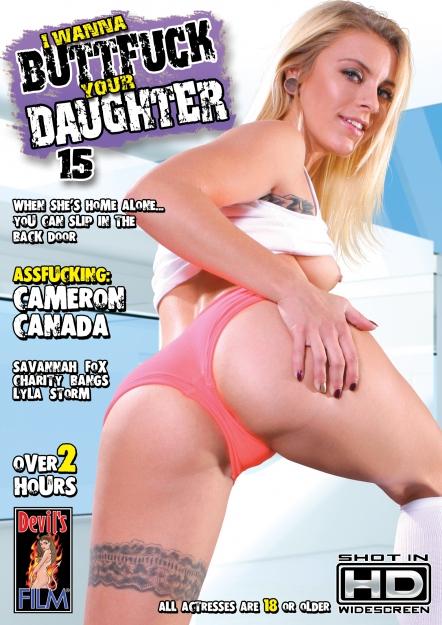 I Wanna Buttfuck Your Daughter #15 DVD