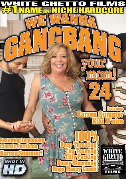 We Wanna Gang Bang Your Mom #24