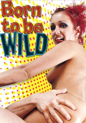Born To Be Wild DVD
