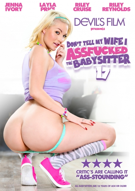 Don't Tell My Wife I Assfucked The Babysitter #17 DVD