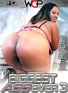 Biggest Ass Ever 3