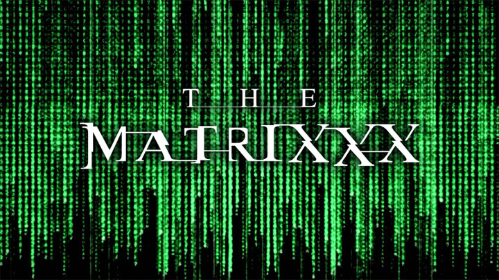 The MatriXXX Scène 1