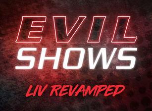 Evil Shows - Liv Revamped