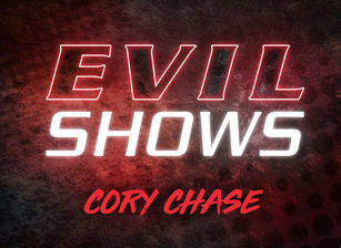 Evil Shows - Cory Chase Scena 1