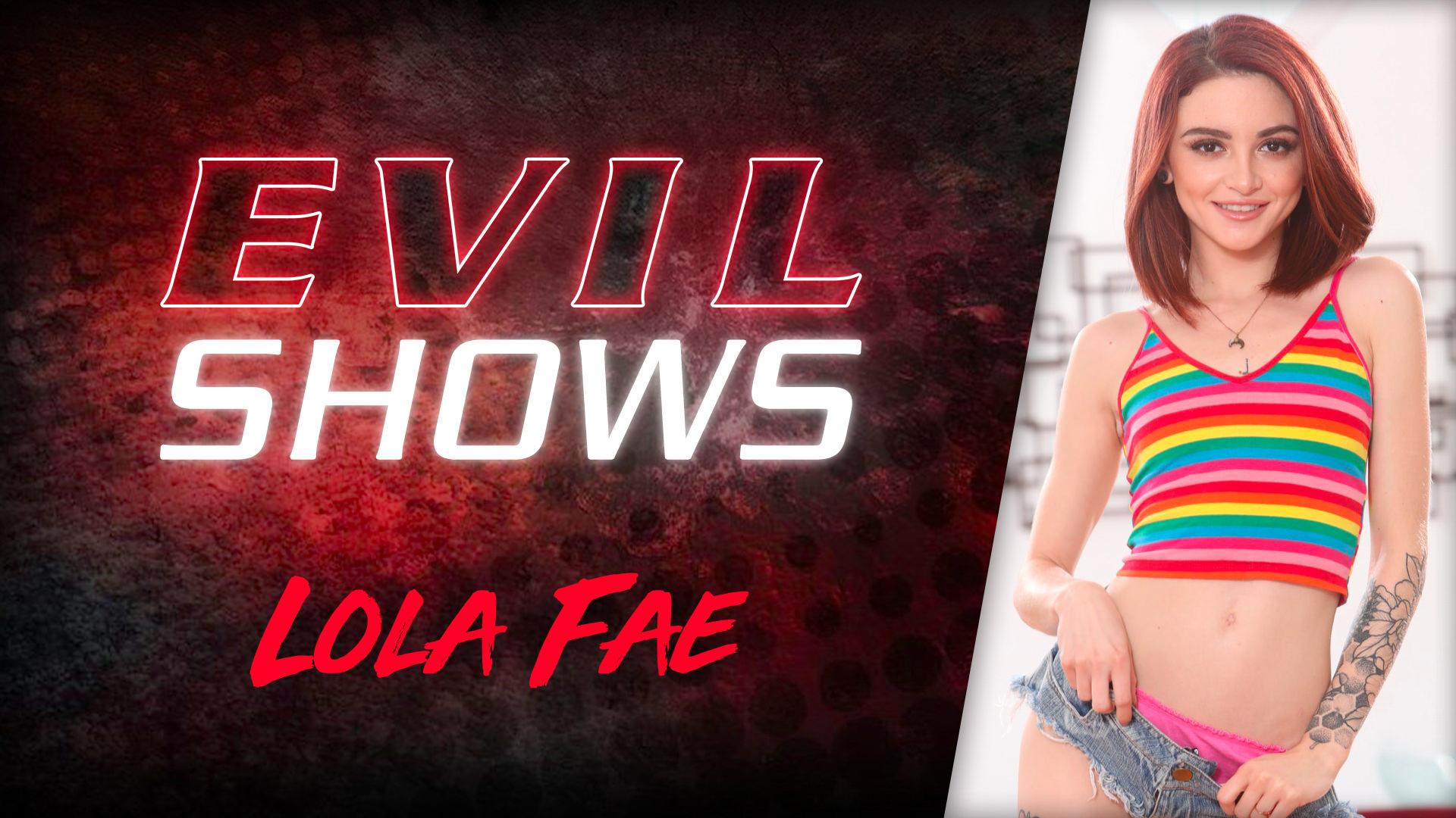 Evil Shows - Lola Fae Scena 1