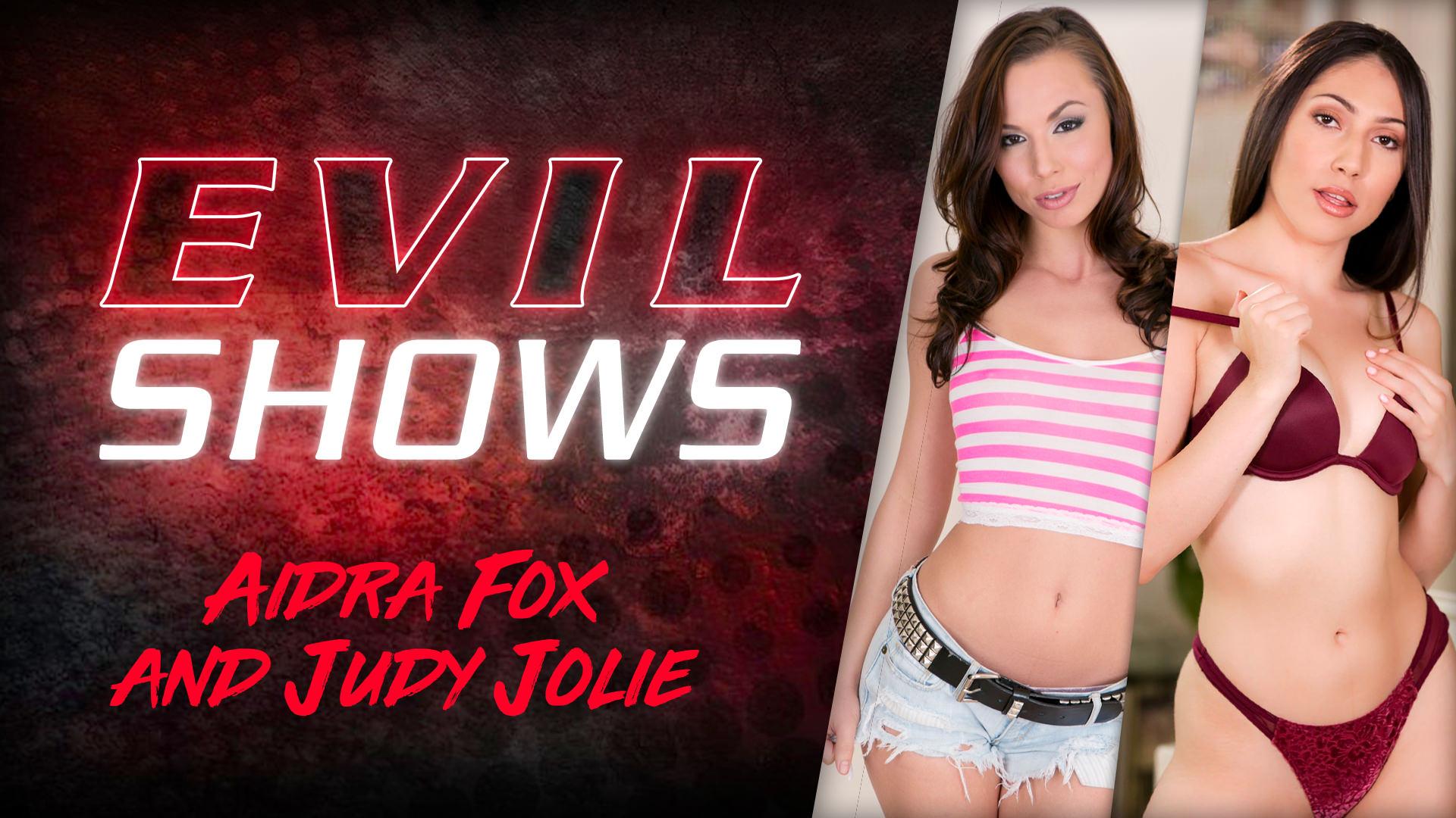 Evil Shows - Aidra Fox & Judy Jo