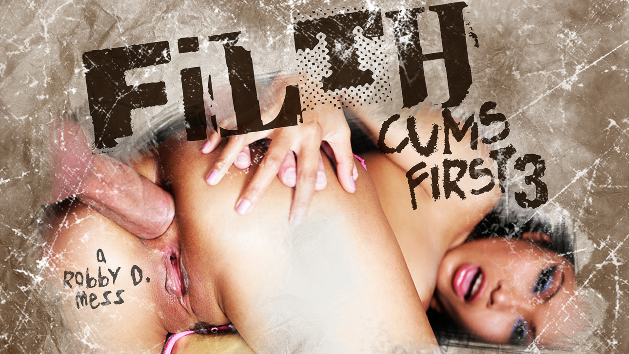 Filth Cums First 03 Scène 1