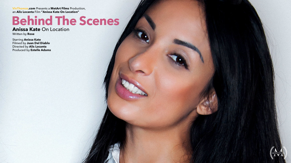 Behind The Scenes: Anissa Kate O