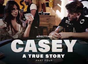 Casey: A True Story - Part 4