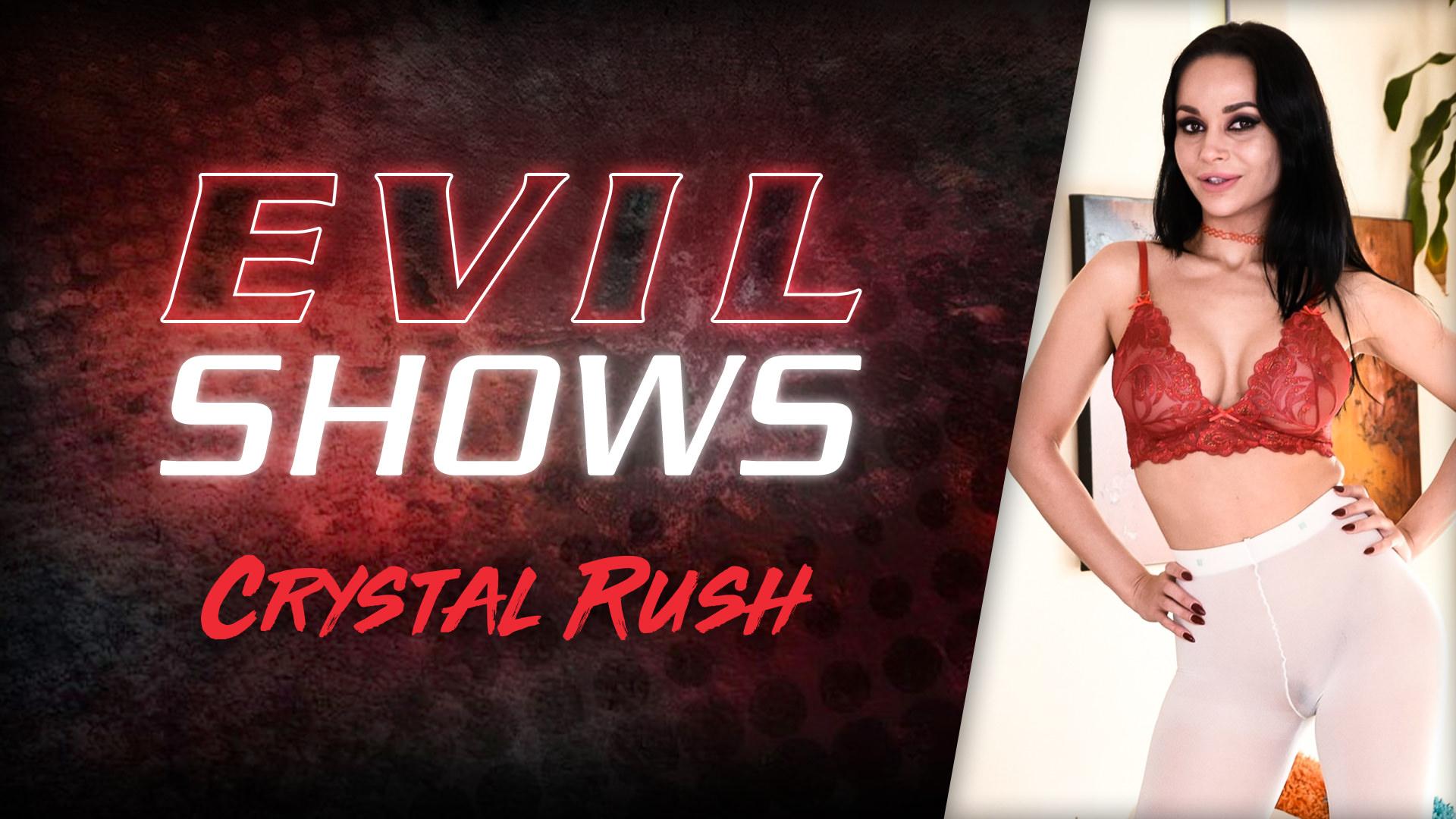 Evil Shows - Crystal Rush