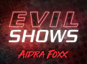 Evil Shows - Aidra Fox Scena 1