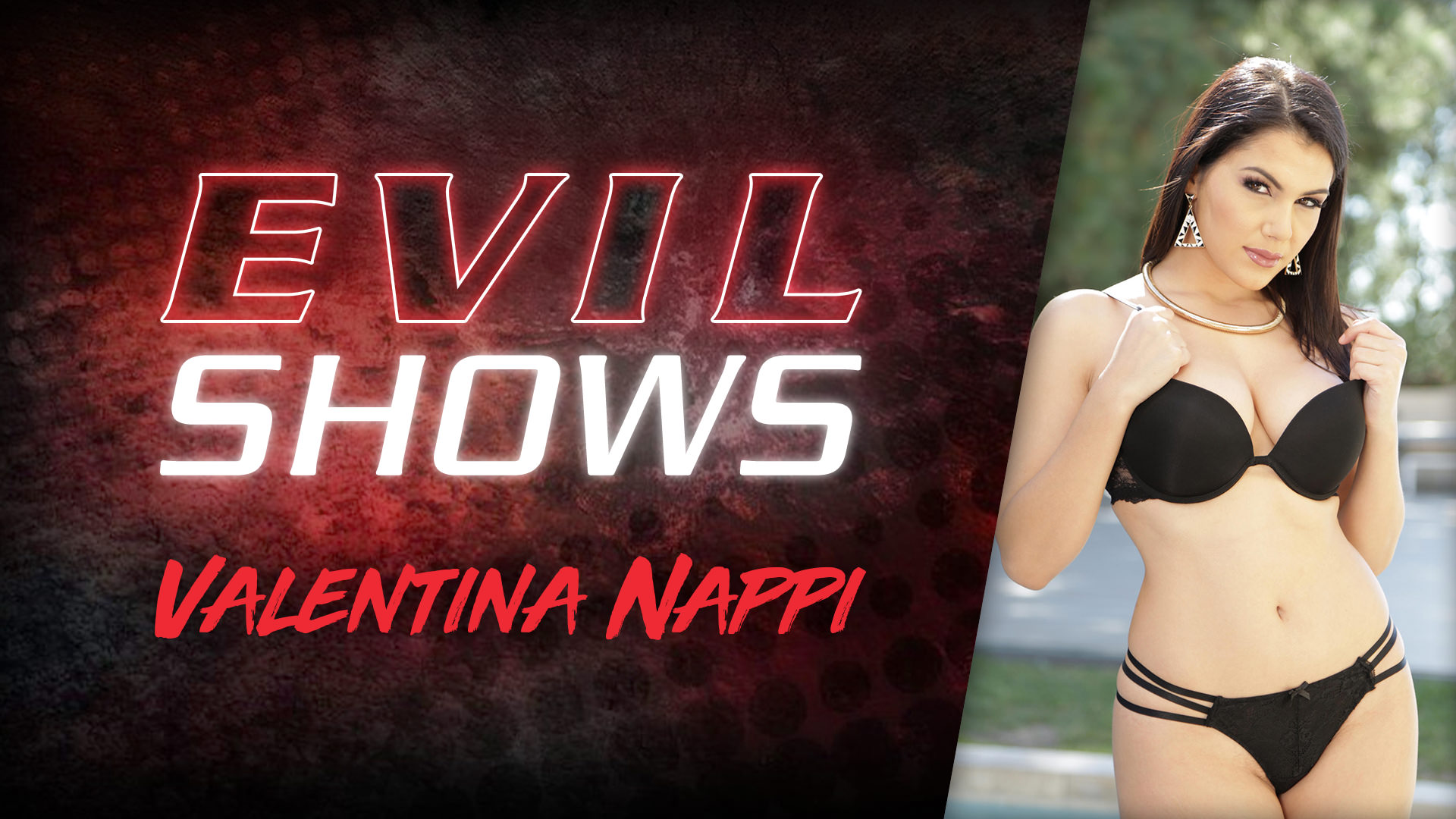 Evil Shows - Valentina Nappi