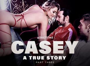 Casey: A True Story - Part 3