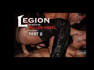 Legion Pt 2: The Best of the Fallen Angel Collecti