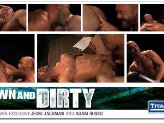 Down and Dirty: Scene 1: Jesse Jackman & Adam Russ