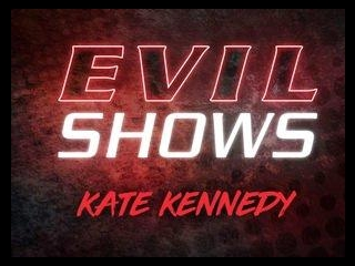 Evil Shows - Kate Kennedy