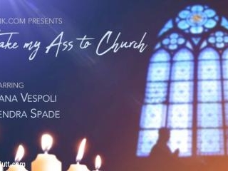 Take My Ass To Church: Kendra Spade Craves Holy Si