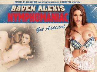 Raven Alexis Nymphomaniac