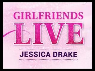 Girlfriends Live - jessica drake