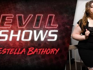 Evil Shows - Estella Bathory