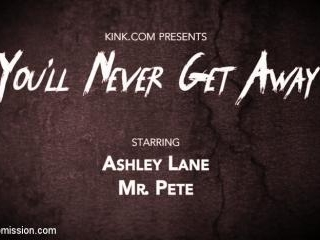You\'ll Never Get Away: Ashley Lane is Restrained &