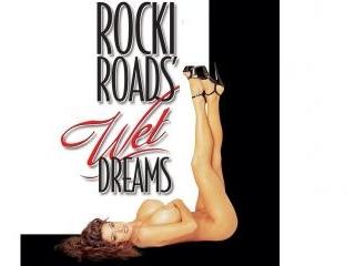 Rocki Roads\' Wet Dreams