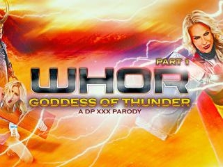 Whor: Goddess of Thunder, A DP XXX Parody Part 1