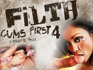 Filth Cums First 04