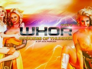 Whor: Goddess of Thunder, A DP XXX Parody Part 2